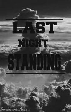 last night standing ↠ clifford   - ↠ 7 : 0 0 p m #wattpad #short-story