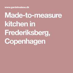Made-to-measure kitchen in Frederiksberg, Copenhagen