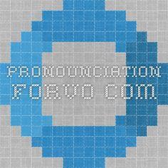 Pronounciation forvo.com