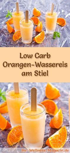 Rezept für Low Carb Orangen-Wassereis am Stiel - ein einfaches Eisrezept für kalorienreduzierte, kohlenhydratarme und gesunde Eiscreme ohne Zusatz von Zucker ...