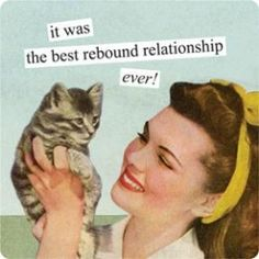 it was the best rebound relationship ever!