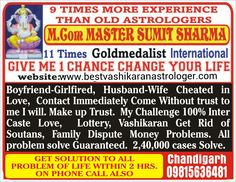 "Vashikaran Specialist Best Astrologer Pt. Sumit sharma ji says vashikaran or  love marriage its a common concepts of astrology pandit ji gives the solution of love problems."" Call Love Guru Pt.Sumit.Sharma +91-9815636481 gmail panditsumitsharma70@gmail.com"