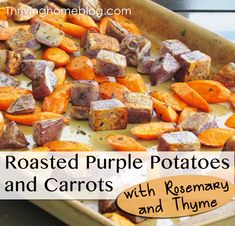 Roasted Purple Potatoes and Carrots - I like this idea but it needs a sauce to go with it or it'll be really dry.