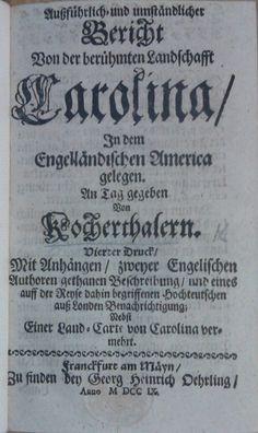 Title-page of Kocherthal's pamphlet, Aussführlich- und umständlicher Bericht von der berühmten Landschafft Carolina, in dem Engelländischen America gelegen ... (Frankfurt am Main, 1709) C.32.b.38. - See more at: http://britishlibrary.typepad.co.uk/european/2015/09/the-poor-palatines.html#sthash.qoEelZIi.dpuf