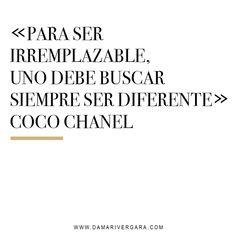 """""""Para ser irremplazable, uno debe buscar siempre ser diferente""""- Coco Chanel. vía www.damarivergara.com en Confesiones de una blogger #fashionquote #cocoChanel #Blogger"""