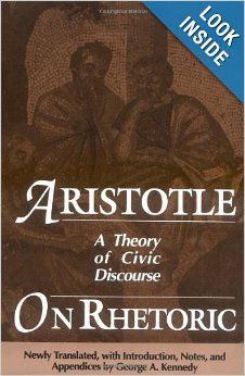 analysis of aristotle on rhetoric Rhetoric, for aristotle, is a topic-neutral discipline that studies the possible means of persuasionin advising orators on how to exploit the moods of their audience, aristotle undertakes a systematic and often insightful treatment of human emotion, dealing in turn with anger.