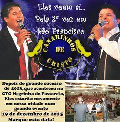 BLOG LG PUBLIC: HOJE TEM GRANDE EVENTO EM SÃO CHICO: Os Canarinhos...