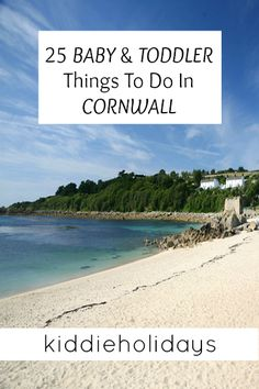 25 Baby and Toddler Friendly Things to Do in Cornwall #cornwall #babyfriendly #toddlerfriendly