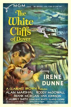 The White Cliffs of Dover (1944) starring Irene Dunne, Alan Marshall. Watched August 2013, TCM.