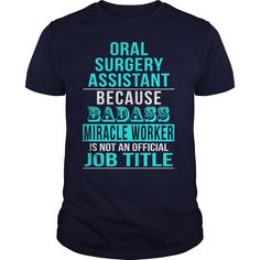 (New Tshirt Coupons) Oral Surgery Assistant [Guys Tee, Lady Tee][Tshirt Best…