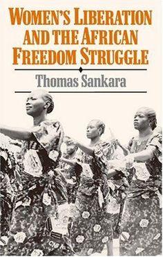 Women's liberation and African freedom struggle  Thomas Sankara