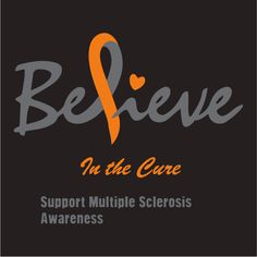 Buy a t-shirt to support Believe in the Cure - MS Awareness. Please share!