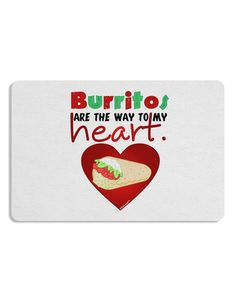Burritos Are the Way To My Heart Placemat