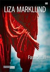 Tine sin blogg - litteratur, kultur og tur: Fasadefall av Liza Marklund - tiende og ferskeste bok i serien