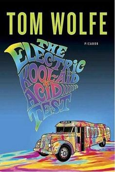 The Electric Kool-Aid Acid Test by Tom Wolfe - 1001 Books Everyone Should Read Before They Die (Bilbary Town Library: Good for Readers, Good for Libraries)