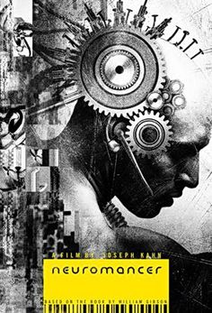Neuromancer a film by Joseph Kahn based on the book of the same name by William Gibson. Liam Neeson, Chiba, Mark Wahlberg, Cyberpunk, William Gibson, Science Fiction Books, Fiction Novels, Virtual Reality, Science