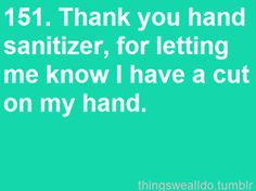 use hand sanitizer allll the time at the hospital. Happens a ton!