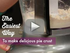 How To: Make Pie Crust in the Food Processor