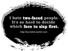 2 faced people!