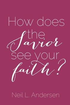 """How does the Savior see your faith?"" #ElderAndersen #ldsconf"