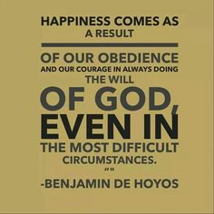 Happiness, obedience and courage