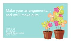 Make your arrangements, and we'll make ours. #EpcotInSpring