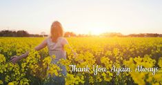 """Thank You. Again. Always.  """"Give thanks in all circumstances, for this is God's will for you in Christ Jesus."""" (1 Thessalonians 5:18)"""
