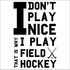 I Don't Play Nice Field Hockey Wall Decal Words by eyecandysigns