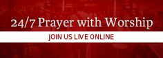 There is prayer occurring right now- day or night- you can click here and it will take you to the live stream. International House of Prayer - Kansas City - 24/7 worship and prayer - you can watch/listen live online.