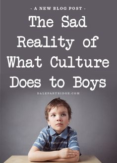 The Sad Reality Of What Culture Does To Boys