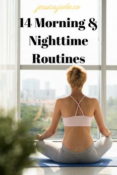 14 Morning & Night Routines: My secret to productive days & restful nights