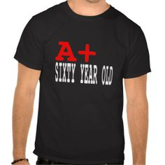 @@@Karri Best price          Funny Gifts for 60th Birthdays : A+ Sixty Year Old Tshirts           Funny Gifts for 60th Birthdays : A+ Sixty Year Old Tshirts We provide you all shopping site and all informations in our go to store link. You will see low prices onDeals          Funny Gifts for 60th...Cleck Hot Deals >>> http://www.zazzle.com/funny_gifts_for_60th_birthdays_a_sixty_year_old_tshirt-235647576266248486?rf=238627982471231924&zbar=1&tc=terrest
