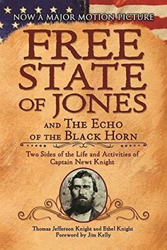 Download Free State of Jones and the Echo of the Black Horn by Ethel Knight and Thomas Jefferson Knight - BookBub
