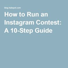 How to Run an Instagram Contest: A 10-Step Guide