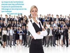 La mayoría de los hombres piensan que hay suficientes mujeres en posiciones de liderazgo en las empresa en las que trabajan Por José Luis Zunni