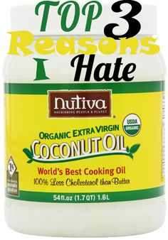 Top 3 Reasons I hate Coconut Oil. This made me lol!! So true all of it...;-)
