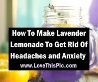 This Delicious Lavender Lemonade Recipe Will Get Rid Of Headaches and Relieve Anxiety!