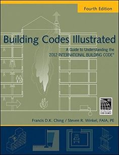 Building Codes Illustrated A Guide To Understanding The 2012 International Code