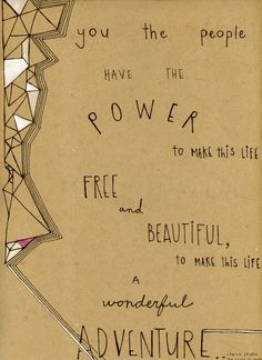 you the people have the power to make this life free and beautiful, to make this life a wonderful adventure - charlie chaplin, the great dictator poster