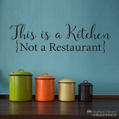 This is a Kitchen Not a Restaurant Wall Decal  Kitchen Decor
