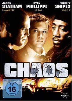 Chaos  2005 Canada,UK,USA      IMDB Rating      6,4 (24.909)    Darsteller:      Jason Statham,      Ryan Phillippe,      Wesley Snipes