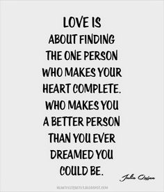 Love's about finding the one person who makes your heart complete.
