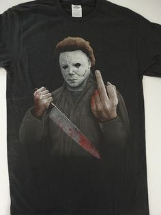 df1a83a9 Michael Myers Halloween Middle Finger Horror Movie T-Shirt #Halloween #TShirt  Horror Movie