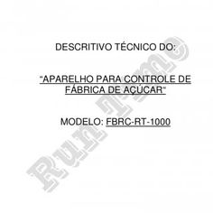 RUN TIME® Automação Industrial & Metrologia Rua Francisco da Silva, 140 – Jardim Cajubá Sertãozinho/SP CEP: 14177-105 Telefax: 16-2105-6600 visite nosso. http://slidehot.com/resources/descritivo-fabricadeacucar.46253/