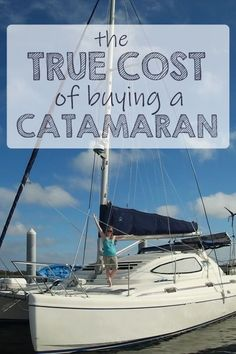 We bare it all! Every penny we spent buying our catamaran - the full details are right here. Can you afford it? Catamaran For Sale, Sailing Catamaran, Sailing Trips, Sailboat Trailer, Sailboat Yacht, Sailboat Living, Living On A Boat, Small Living, Catamaran Design