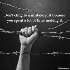 """""""Don't cling to a mistake just because you spent a lot of time making it"""""""