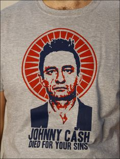 Must have tee: Johnny Cash Died For Your Sins