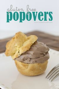Gluten Free Popovers (so good...you won't know they're gluten free!) I'll use this for Cream Puffs.
