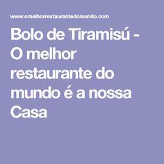 Bolo de Tiramisú - O melhor restaurante do mundo é a nossa Casa
