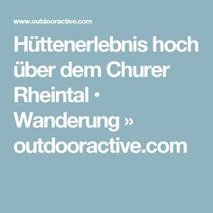 Hüttenerlebnis hoch über dem Churer Rheintal • Wanderung » outdooractive.com